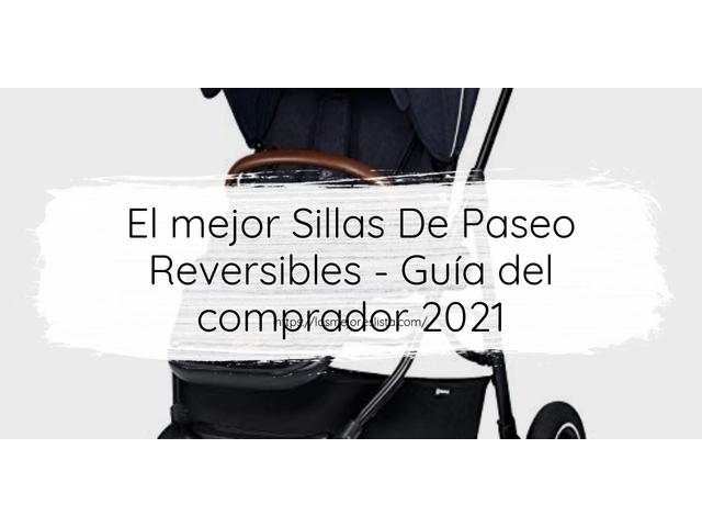 Los Mejores Sillas De Paseo Reversibles – Guía de compra, Opiniones y Comparativa del 2021 (España)