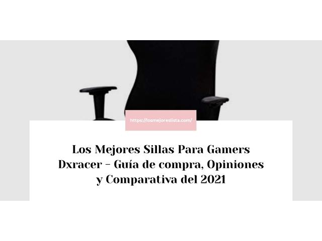 Los Mejores Sillas Para Gamers Dxracer – Guía de compra, Opiniones y Comparativa del 2021 (España)
