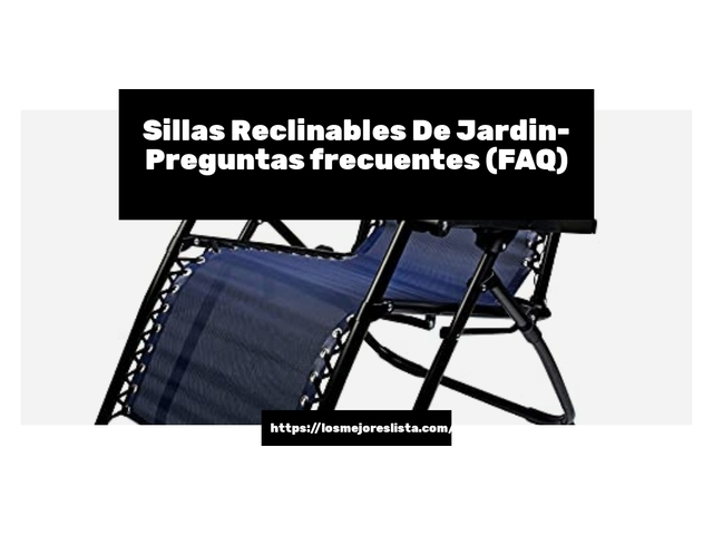 Los Mejores Sillas Reclinables De Jardin – Guía de compra, Opiniones y Comparativa del 2021 (España)