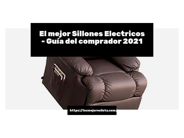 Los Mejores Sillones Electricos – Guía de compra, Opiniones y Comparativa del 2021 (España)