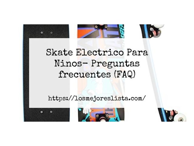 Los Mejores Skate Electrico Para Ninos – Guía de compra, Opiniones y Comparativa del 2021 (España)