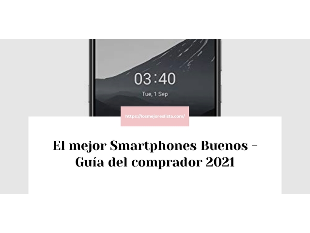 Los Mejores Smartphones Buenos – Guía de compra, Opiniones y Comparativa del 2021 (España)