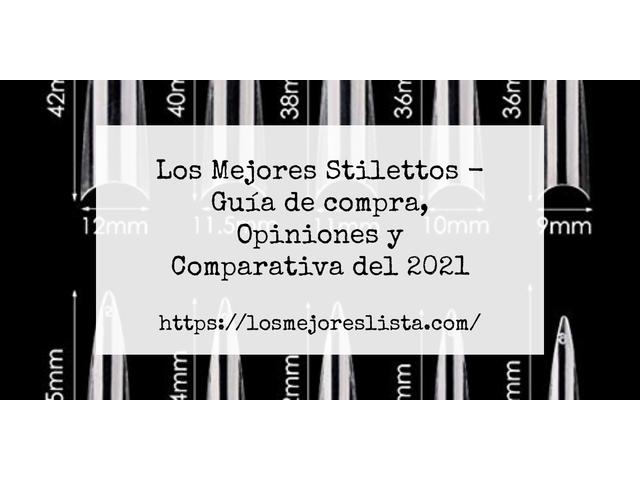 Los Mejores Stilettos – Guía de compra, Opiniones y Comparativa del 2021 (España)