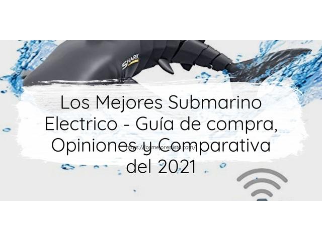 Los Mejores Submarino Electrico – Guía de compra, Opiniones y Comparativa del 2021 (España)