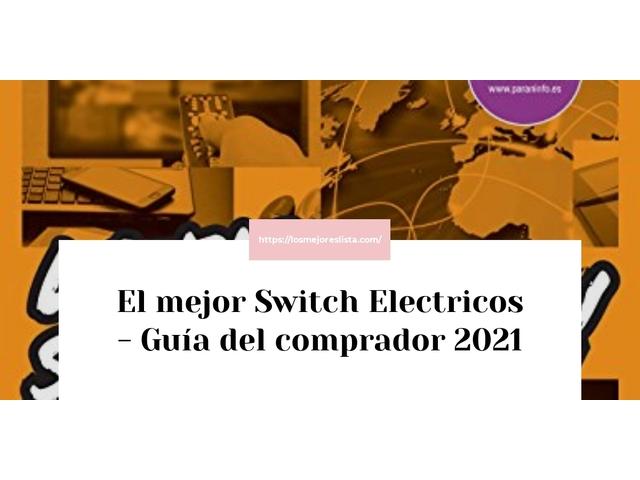 Los Mejores Switch Electricos – Guía de compra, Opiniones y Comparativa del 2021 (España)