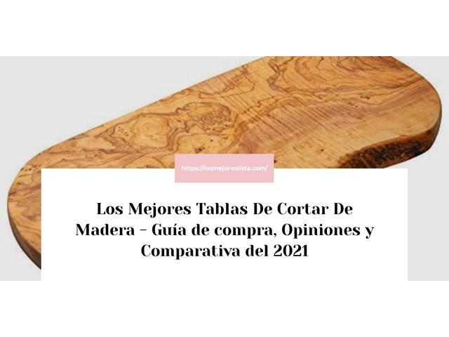 Los Mejores Tablas De Cortar De Madera – Guía de compra, Opiniones y Comparativa del 2021 (España)