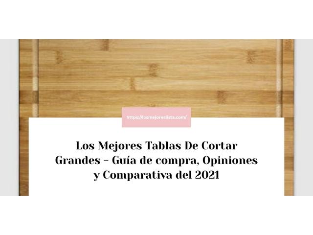 Los Mejores Tablas De Cortar Grandes – Guía de compra, Opiniones y Comparativa del 2021 (España)