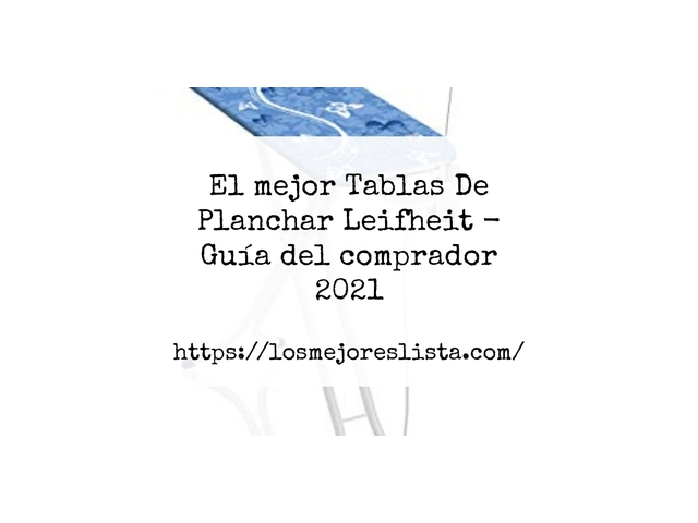 Los Mejores Tablas De Planchar Leifheit – Guía de compra, Opiniones y Comparativa del 2021 (España)