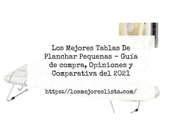 Los Mejores Tablas De Planchar Pequenas – Guía de compra, Opiniones y Comparativa del 2021 (España)