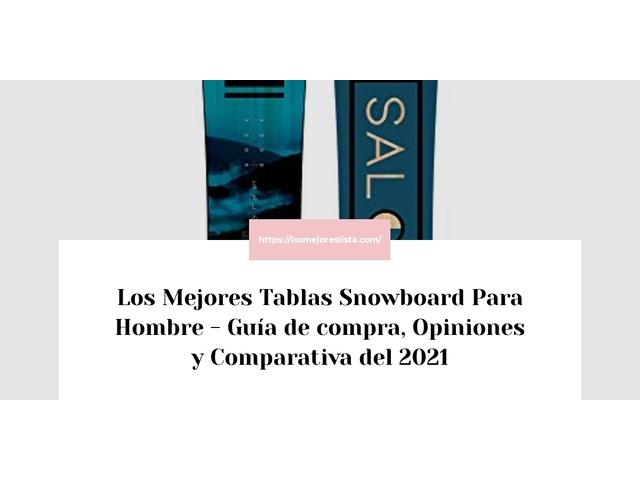 Los Mejores Tablas Snowboard Para Hombre – Guía de compra, Opiniones y Comparativa del 2021 (España)