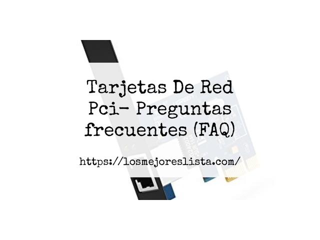 Los Mejores Tarjetas De Red Pci – Guía de compra, Opiniones y Comparativa del 2021 (España)