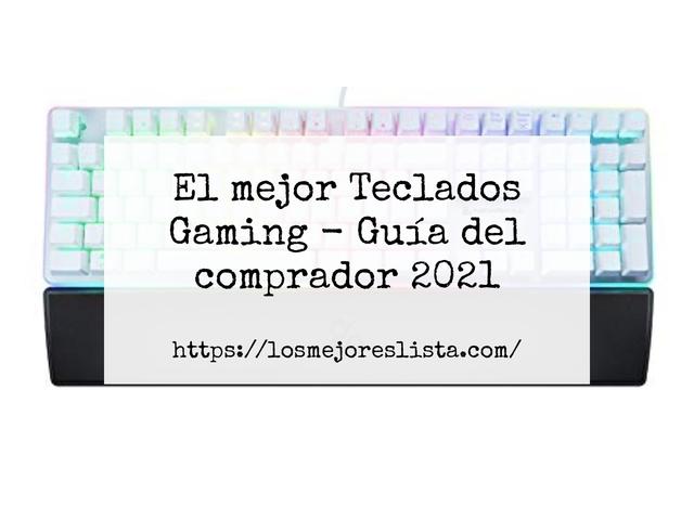 Los Mejores Teclados Gaming – Guía de compra, Opiniones y Comparativa del 2021 (España)