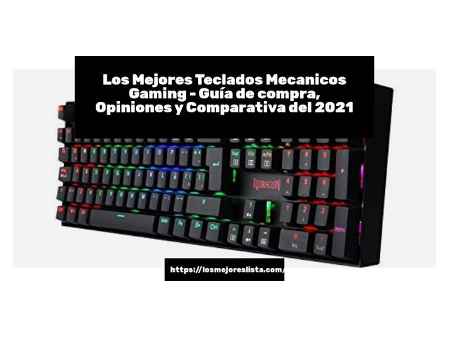 Los Mejores Teclados Mecanicos Gaming – Guía de compra, Opiniones y Comparativa del 2021 (España)