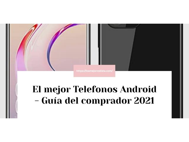Los Mejores Telefonos Android – Guía de compra, Opiniones y Comparativa del 2021 (España)