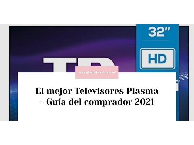 Los Mejores Televisores Plasma – Guía de compra, Opiniones y Comparativa del 2021 (España)