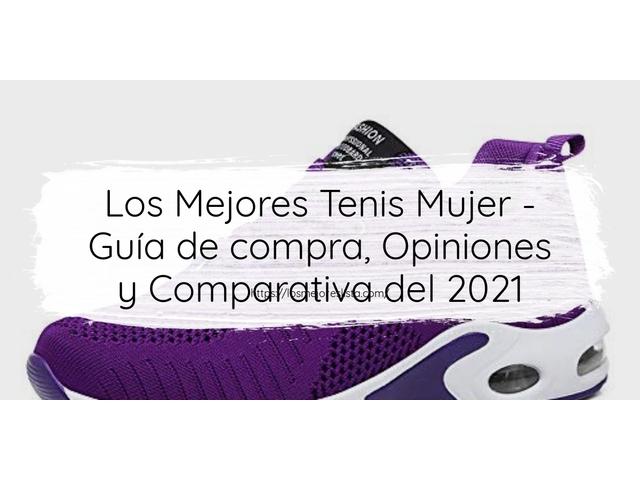 Los Mejores Tenis Mujer – Guía de compra, Opiniones y Comparativa del 2021 (España)