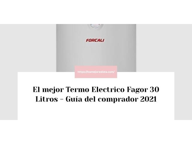 Los Mejores Termo Electrico Fagor 30 Litros – Guía de compra, Opiniones y Comparativa del 2021 (España)