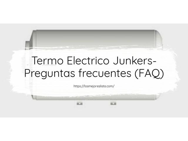 Los Mejores Termo Electrico Junkers – Guía de compra, Opiniones y Comparativa del 2021 (España)