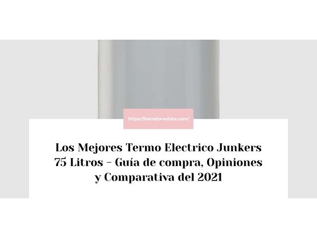 Los Mejores Termo Electrico Junkers 75 Litros – Guía de compra, Opiniones y Comparativa del 2021 (España)