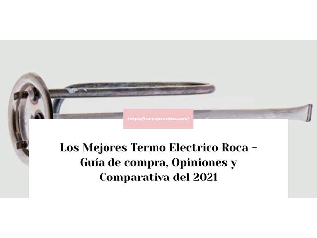 Los Mejores Termo Electrico Roca – Guía de compra, Opiniones y Comparativa del 2021 (España)
