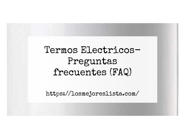 Los Mejores Termos Electricos – Guía de compra, Opiniones y Comparativa del 2021 (España)