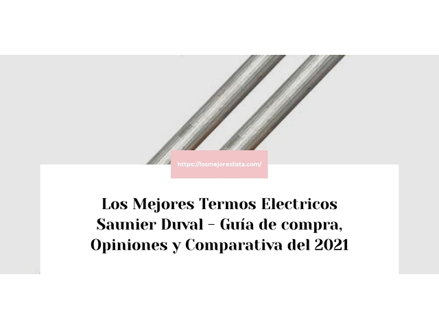 Los Mejores Termos Electricos Saunier Duval – Guía de compra, Opiniones y Comparativa del 2021 (España)