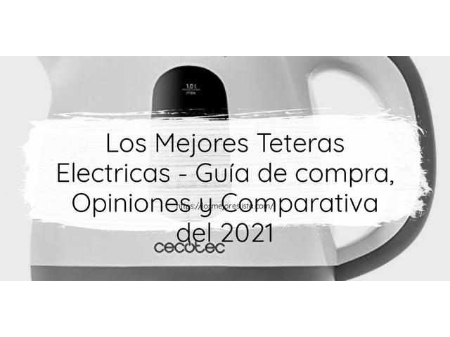 Los Mejores Teteras Electricas – Guía de compra, Opiniones y Comparativa del 2021 (España)