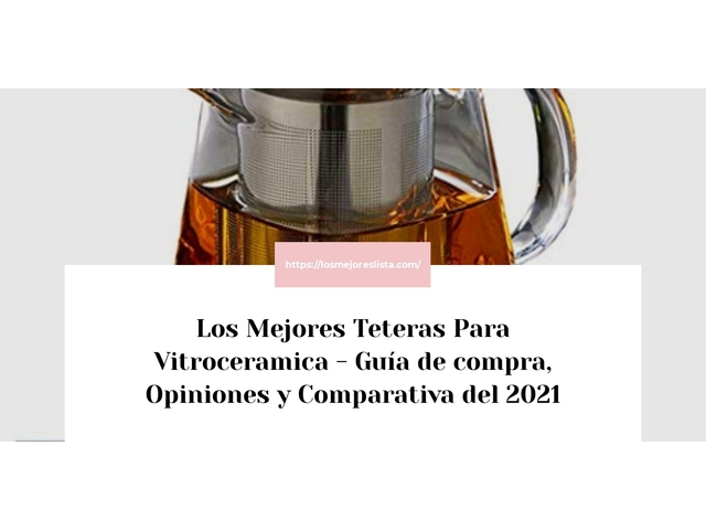 Los Mejores Teteras Para Vitroceramica – Guía de compra, Opiniones y Comparativa del 2021 (España)