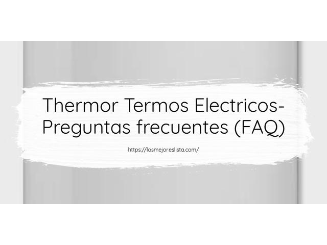 Los Mejores Thermor Termos Electricos – Guía de compra, Opiniones y Comparativa del 2021 (España)