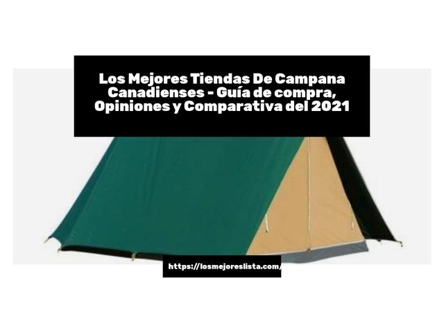 Los Mejores Tiendas De Campana Canadienses – Guía de compra, Opiniones y Comparativa del 2021 (España)