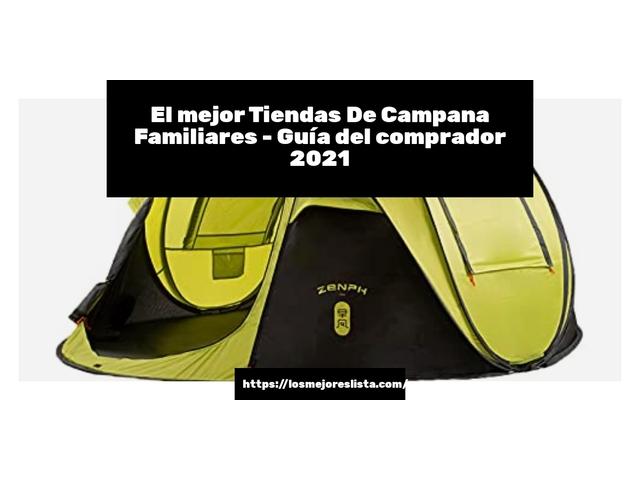 Los Mejores Tiendas De Campana Familiares – Guía de compra, Opiniones y Comparativa del 2021 (España)