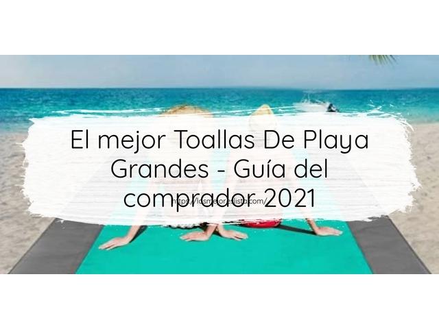Los Mejores Toallas De Playa Grandes – Guía de compra, Opiniones y Comparativa del 2021 (España)