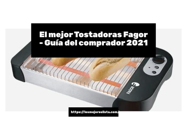 Los Mejores Tostadoras Fagor – Guía de compra, Opiniones y Comparativa del 2021 (España)