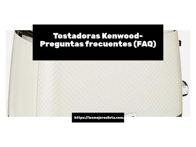 Los Mejores Tostadoras Kenwood – Guía de compra, Opiniones y Comparativa del 2021 (España)