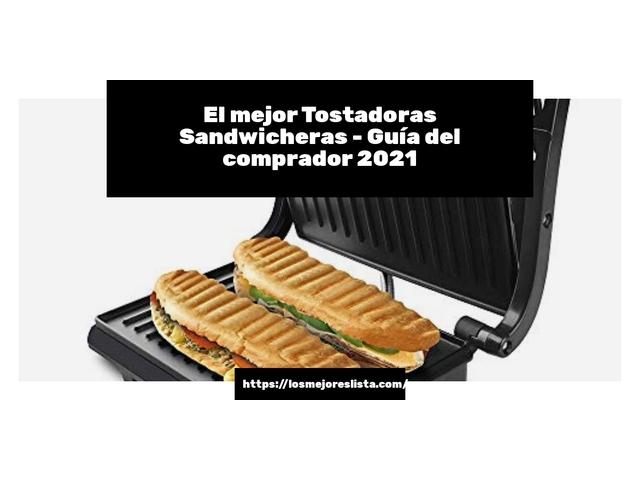 Los Mejores Tostadoras Sandwicheras – Guía de compra, Opiniones y Comparativa del 2021 (España)