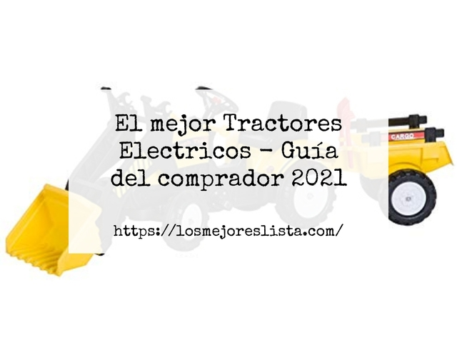 Los Mejores Tractores Electricos – Guía de compra, Opiniones y Comparativa del 2021 (España)