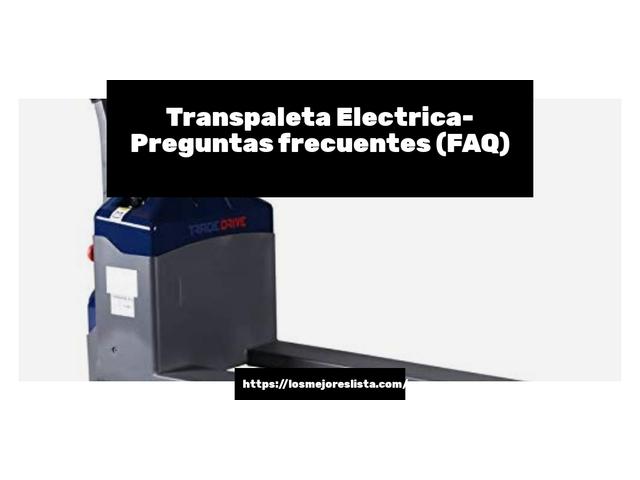 Los Mejores Transpaleta Electrica – Guía de compra, Opiniones y Comparativa del 2021 (España)