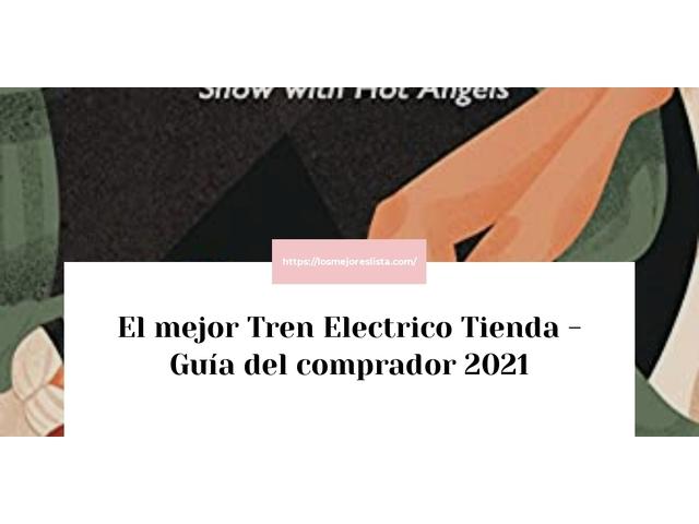 Los Mejores Tren Electrico Tienda – Guía de compra, Opiniones y Comparativa del 2021 (España)