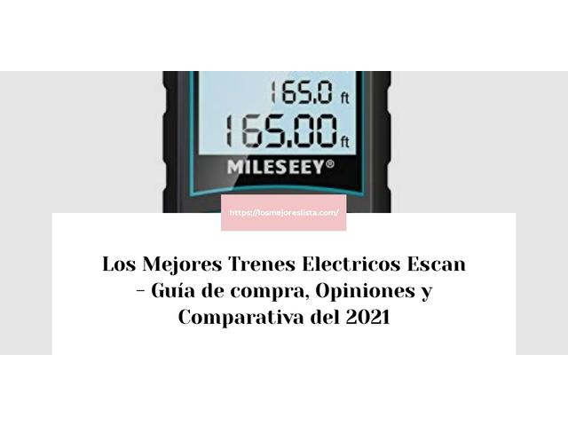 Los Mejores Trenes Electricos Escan – Guía de compra, Opiniones y Comparativa del 2021 (España)