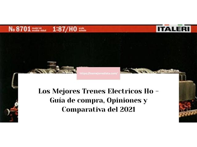 Los Mejores Trenes Electricos Ho – Guía de compra, Opiniones y Comparativa del 2021 (España)