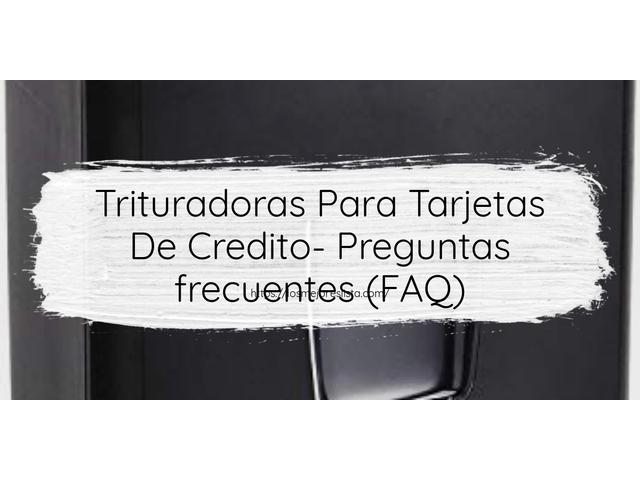 Los Mejores Trituradoras Para Tarjetas De Credito – Guía de compra, Opiniones y Comparativa del 2021 (España)