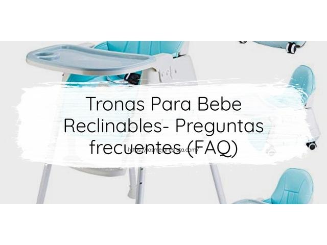 Los Mejores Tronas Para Bebe Reclinables – Guía de compra, Opiniones y Comparativa del 2021 (España)