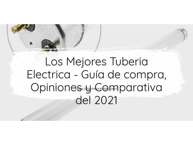 Los Mejores Tuberia Electrica – Guía de compra, Opiniones y Comparativa del 2021 (España)