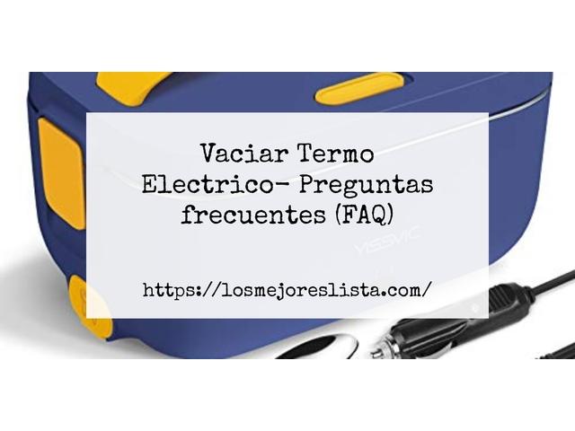 Los Mejores Vaciar Termo Electrico – Guía de compra, Opiniones y Comparativa del 2021 (España)
