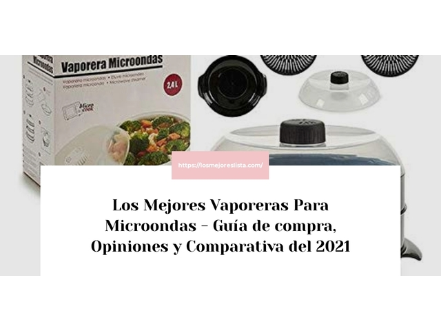 Los Mejores Vaporeras Para Microondas – Guía de compra, Opiniones y Comparativa del 2021 (España)