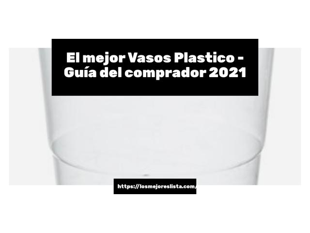 Los Mejores Vasos Plastico – Guía de compra, Opiniones y Comparativa del 2021 (España)