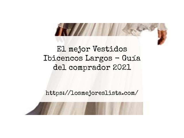 Los Mejores Vestidos Ibicencos Largos – Guía de compra, Opiniones y Comparativa del 2021 (España)