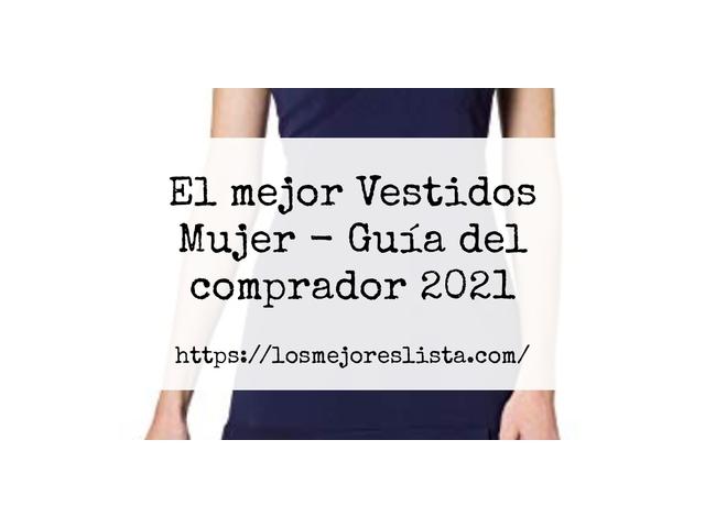 Los Mejores Vestidos Mujer – Guía de compra, Opiniones y Comparativa del 2021 (España)