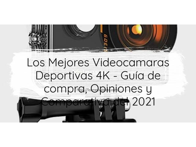Los Mejores Videocamaras Deportivas 4K – Guía de compra, Opiniones y Comparativa del 2021 (España)
