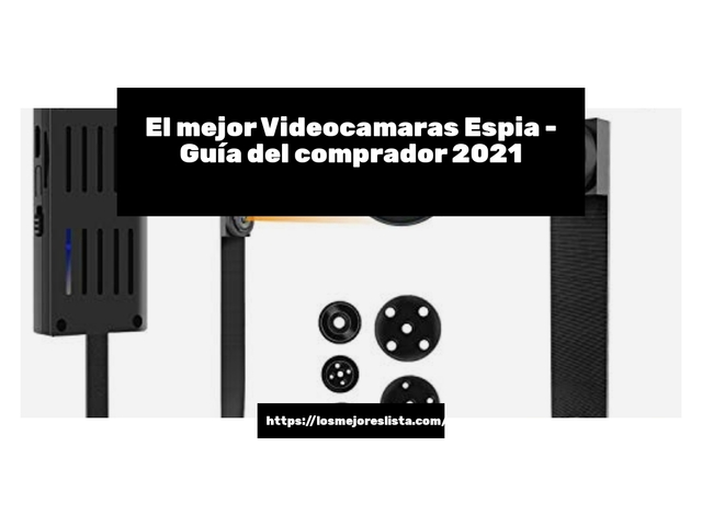 Los Mejores Videocamaras Espia – Guía de compra, Opiniones y Comparativa del 2021 (España)
